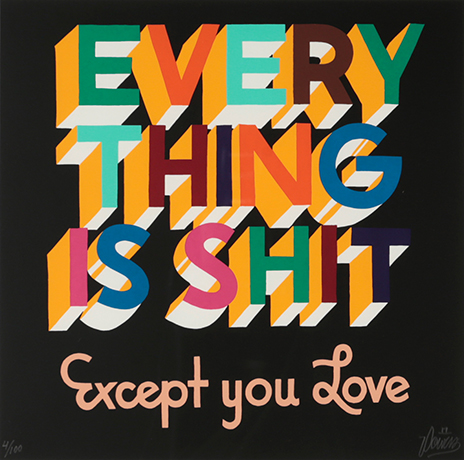 EVERYTHING IS SHIT EXEPT YOU LOVE